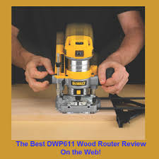 Fine Woodworking Dewalt Router Review by Dewalt Dwp611pk 1 25hp Wood Router Kit Review Wood Crafters Tool