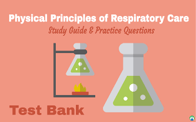 physical principles of respiratory care study guide u0026 practice