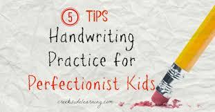 handwriting practice for perfectionist kids 5 tips creekside
