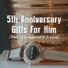 5 year wedding anniversary gifts for him 5 year wedding anniversary gifts for him wood s5 year wedding