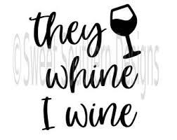 whine wine svg etsy