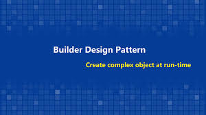 design pattern c gang of four create complex object at run time with builder pattern
