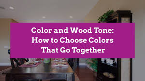 what paint color goes best with cherry wood cabinets color and wood tone how to choose colors that go together