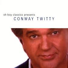 boy classics presents conway twitty conway twitty songs
