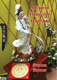 advanced flying star feng shui u2013 gm dr stephen skinner u2013 feng shui