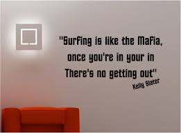 kelly slater surfing mafia wall art sticker vinyl quote surf kelly slater surfing mafia wall art sticker vinyl quote surf lounge kitchen