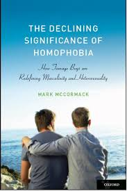 the declining significance of homophobia mccormack phd