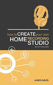 Amazon Com How To Create Your Own Home Recording Studio Ebook Create Your Own Home Recording Studio