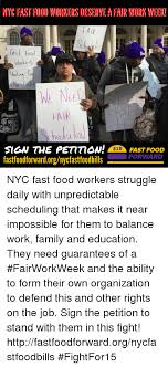 Memes Nyc - nyc fastfoodworkers deserve a fair work week alp food workes fair