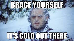 Brace Yourselves Meme Generator - brace yourself it s cold out there jack nickelson frosty meme