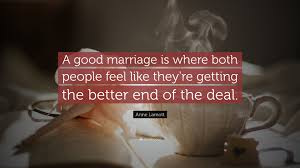 wedding quotes destiny lamott quote a marriage is where both feel like