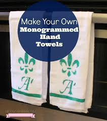 make your own monogrammed kitchen towels half mom half amazing you can use a more modern block font for men or omit the the fleur de lis for a cleaner contemporary look the results are limitless