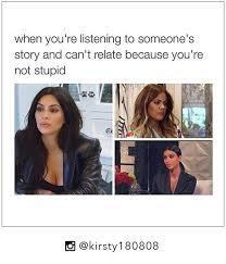 Khloe Kardashian Memes - 31 best bitch meme images on pinterest ha ha funny stuff and