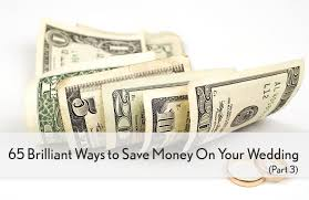 wedding costs 65 brilliant and ingenious ways to save money and cut wedding costs p