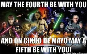 May The 4th Meme - star wars cinco de mayo mashup meme amish baby machine podcast