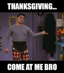 Thanksgiving Day Memes - happy thanksgiving running on happy