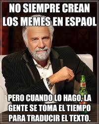 Memes Espanol - no siempre crean los memes en espa祓ol pero cuando lo hago la