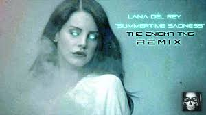 lana del rey summertime sadness the enigma tng remix youtube