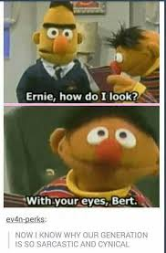 Bert And Ernie Meme - dopl3r com memes ernie how do i look with your eyes bert