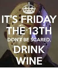 Memes Scared - its friday the 13th don t be scared drink wine friday meme on me me