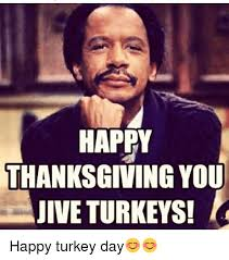 search jive turkey memes on me me