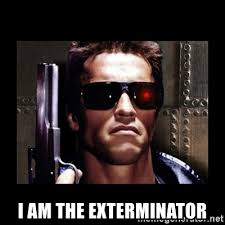 Exterminator Meme - i am the exterminator terminator face meme generator