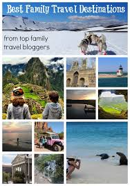 best family travel destinations from top travel
