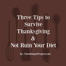 3 tips to survive thanksgiving not ruin your diet week 44