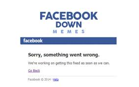 Memes Facebook - facebook is down memes social network fails and people lose their