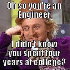 Engineer Meme - engineer meme quickmeme
