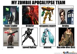 My Zombie Apocalypse Team Meme Creator - my zombie apocalypse team of badass by erik schaal 3 meme center