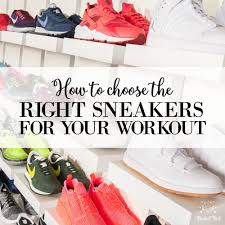 how to choose the right sneakers for your workout u2014 nicole o u0027neil