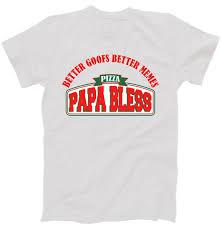 Funny Meme T Shirts - papa bless pizza better goofs better memes funny meme t shirt