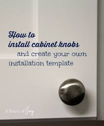 installing your own kitchen cabinets how to install cabinet knobs and create your own installation template