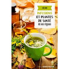 cuisine santé infusions et plantes de santé de nos régions livre cuisine salée