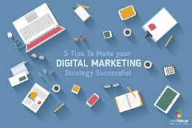 5 tips to make your digital marketing strategy successful