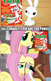 Silly Rabbit Meme - silly rabbit trix are for ponies my little pony friendship is
