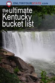 10 places in kentucky you must see before you die kentucky