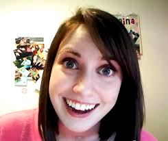 Crazy Eyes Meme - overly attached girlfriend returns with call me maybe parody video