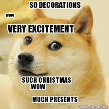 Doge Meme Christmas - doge very excitement so decorations wow such christmas wow much