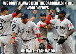 Red Sox Memes - don t always beat the cardinals in the world series