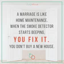 quotes about marriage freshfridays quote marriage is like home maintenance freshly married