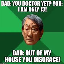 Asian Dad Memes - high expectations asian father meme imgflip