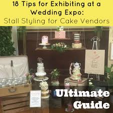 wedding cake vendors 18 tips for exhibiting at wedding expo stall styling for cake