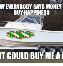 Boat Meme - 25 best memes about i can buy me a boat i can buy me a boat