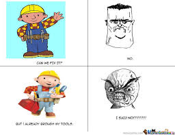 Bob The Builder Memes - bob the builder by griffin12345 meme center
