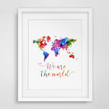 Map Quotes World Map Watercolor Poster U2013 We Are The World U2013 Travel Bible Shop