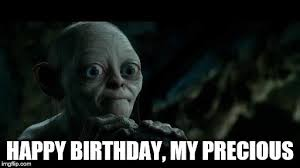 Precious Meme - happy birthday my precious meme