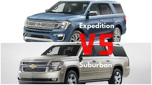2017 ford expedition vs chevrolet suburban youtube