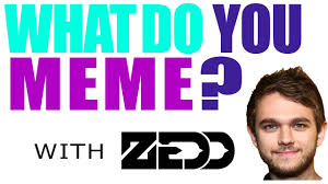 What Do You Meme - zedd plays what do you meme with jd youtube